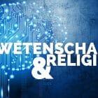 wetenschap-en-religie